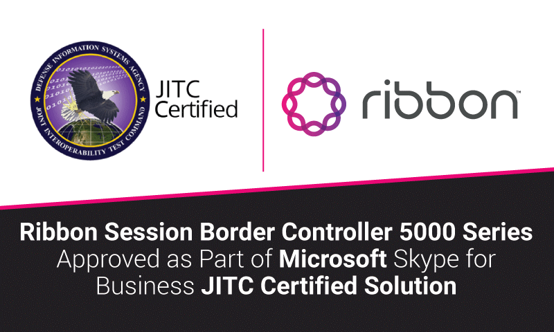Ribbon Session Border Controller 5000 Series Approved as